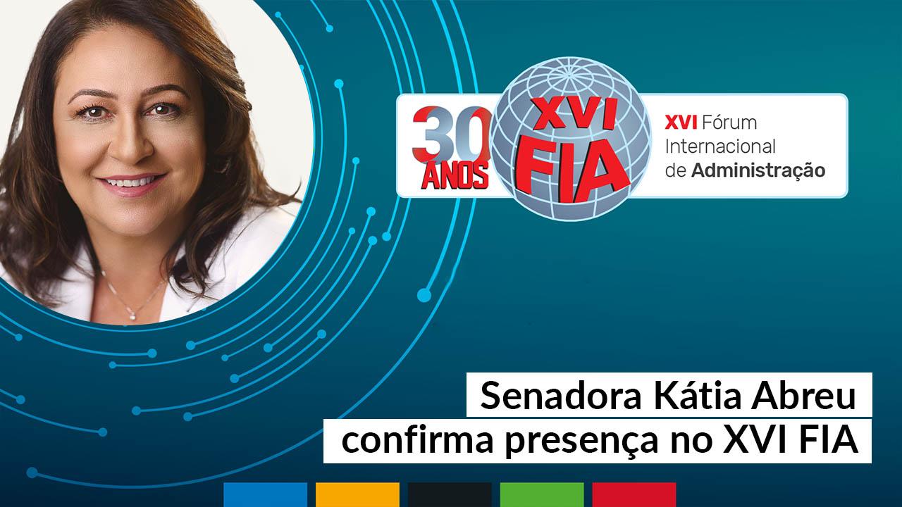 Senadora Kátia Abreu confirma presença no XVI FIA