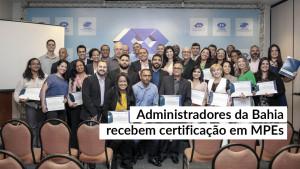 Capacitação em MPEs tem mais uma etapa concluída na Bahia