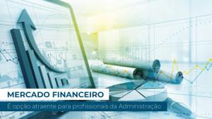 Mercado financeiro é opção atraente para ADMs