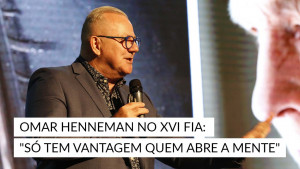 """Omar Henneman no XVI FIA: """"Só tem vantagem quem abre a mente"""""""