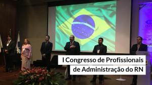 CRA-RN: Congresso discute futuro da profissão e do país