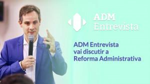 Com a Reforma da Previdência aprovada, governo mira na Administrativa