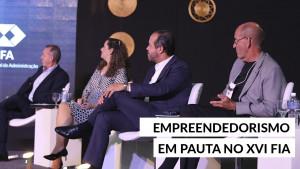 Empreendedorismo em pauta no XVI FIA