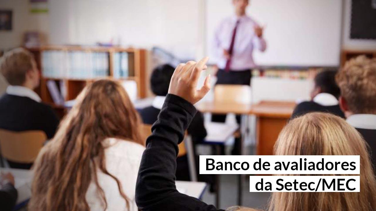 Setec/MEC seleciona docentes composição de Cadastro de Especialistas