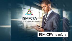 IGM-CFA é destaque na imprensa municipal