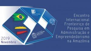 Encontro Internacional de Administração  é realizado na Amazônia