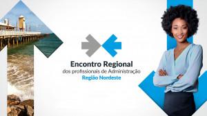 Ceará vai receber Encontro Regional de Profissionais de Administração
