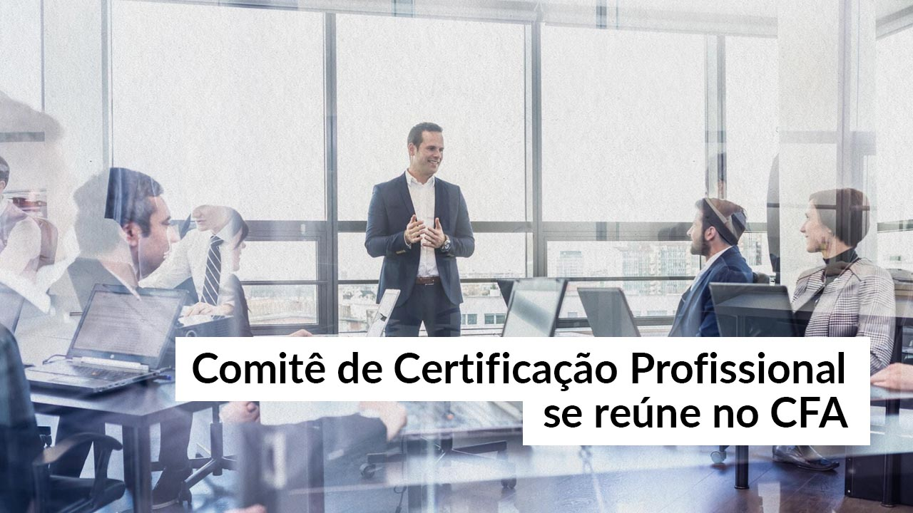 Comitê de Certificação Profissional planeja estratégias para 2020
