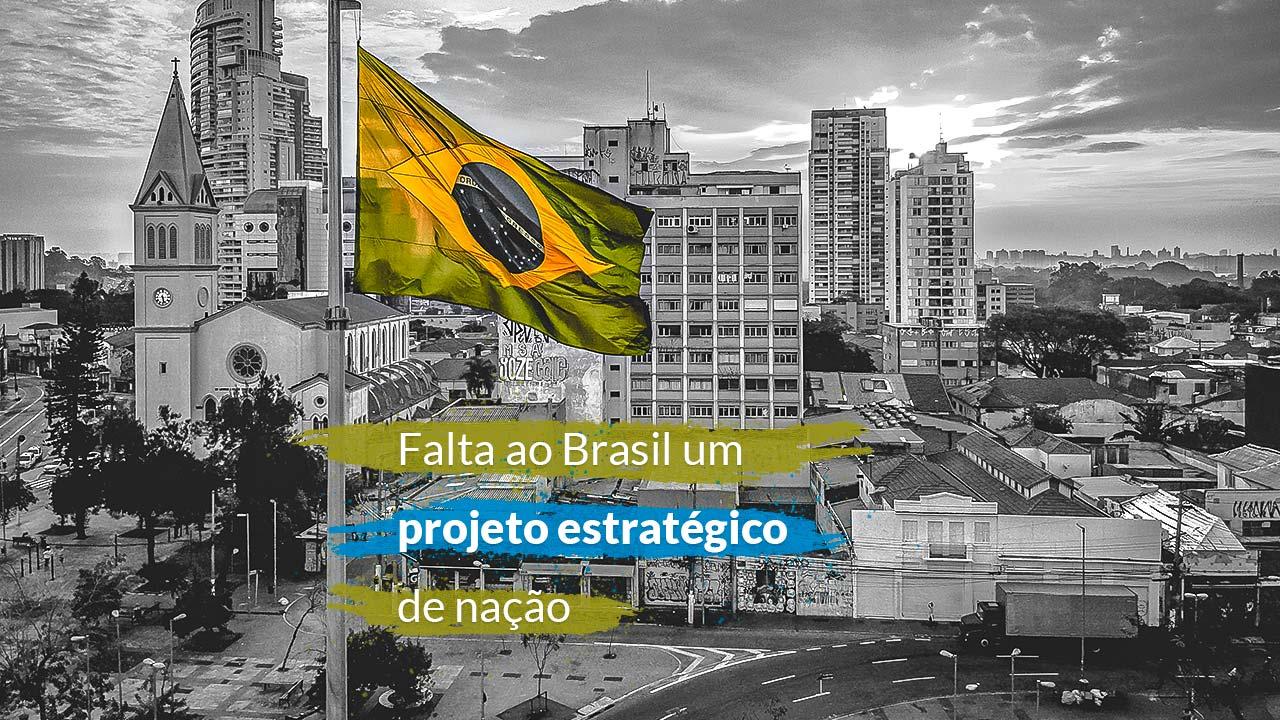 Brasil: um país sem projeto estratégico de nação