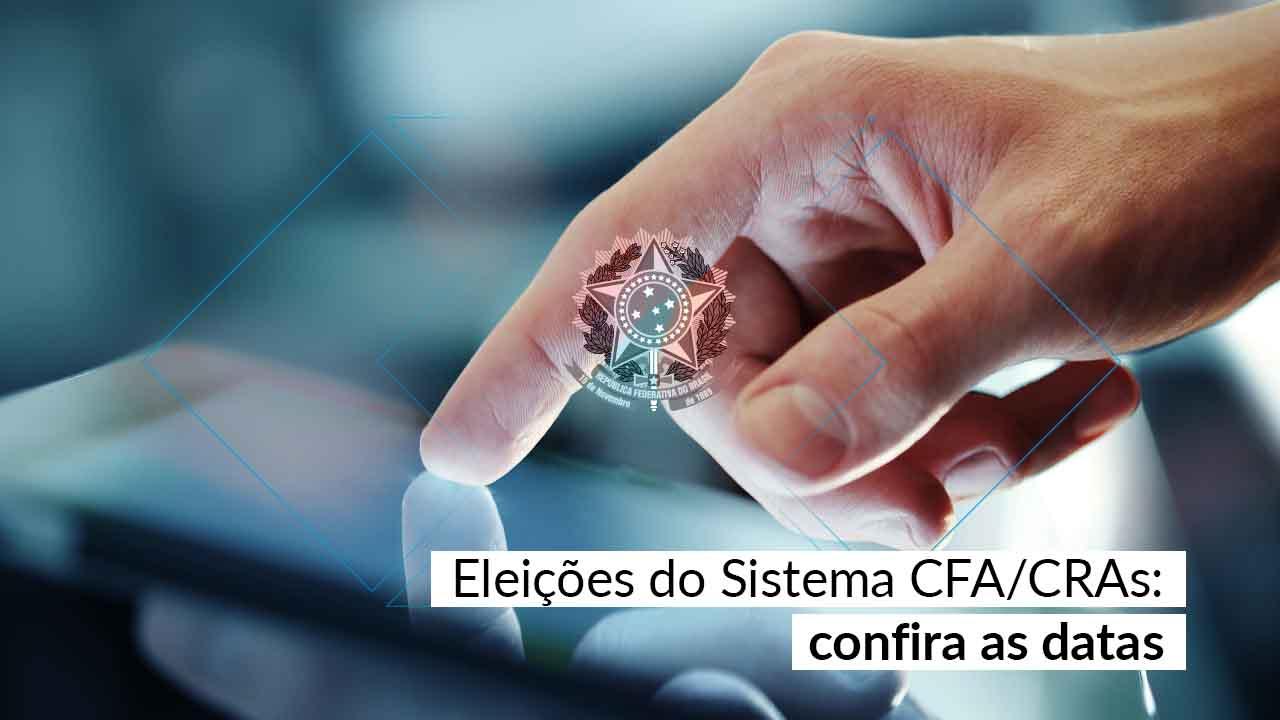 CFA divulga calendário das Eleições do Sistema CFA/CRAs