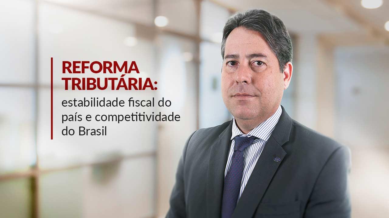Reforma tributária em todas as esferas pode mudar o Brasil