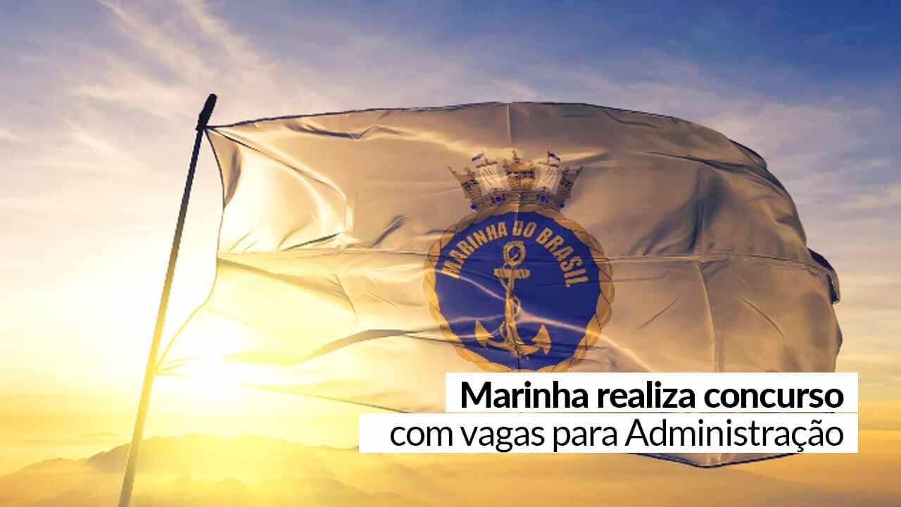 Read more about the article Oportunidade: Marinha abre vagas para profissionais de Administração