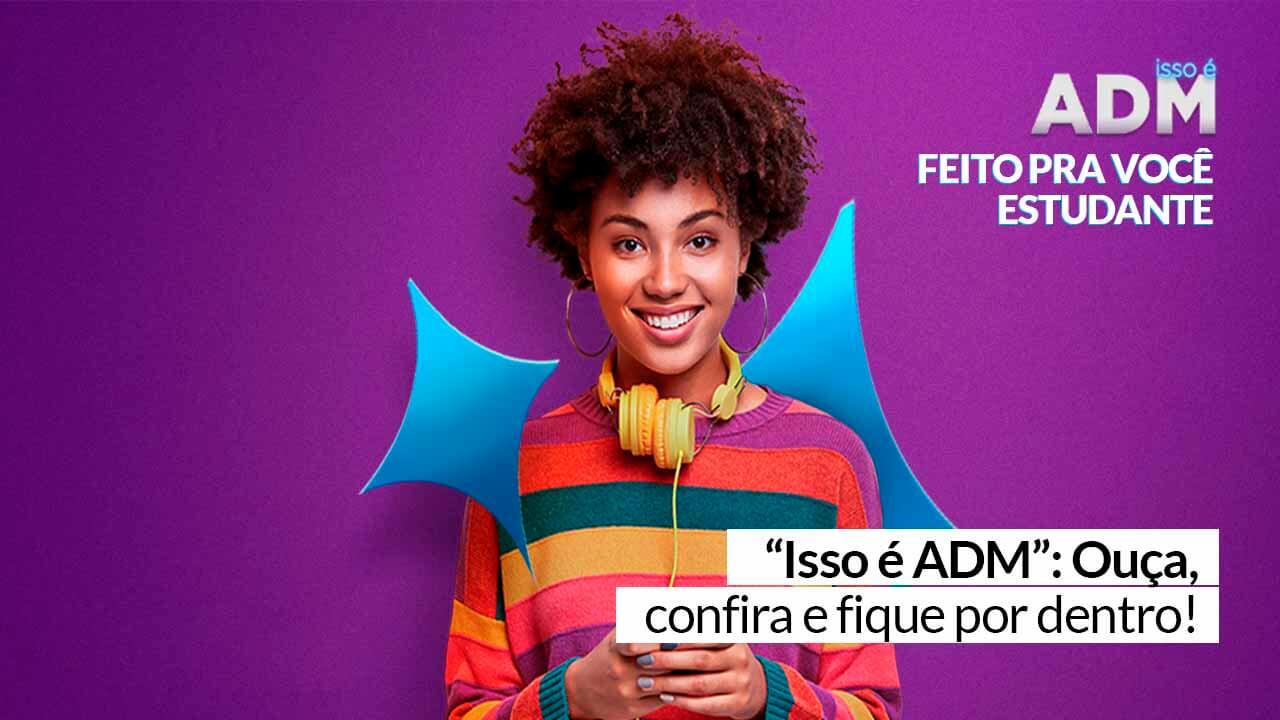 Read more about the article Isso é ADM: um podcast para você estudante!