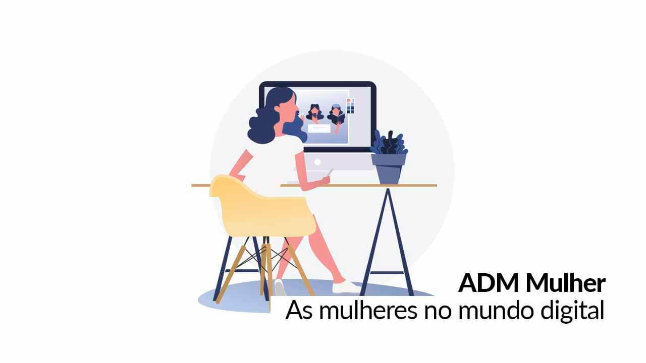 Dia da Mulher: evento discutirá papel feminino no mundo digital