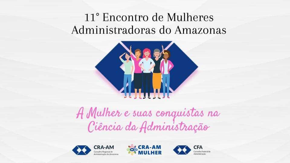 11° Encontro de Mulheres Administradoras do Amazonas