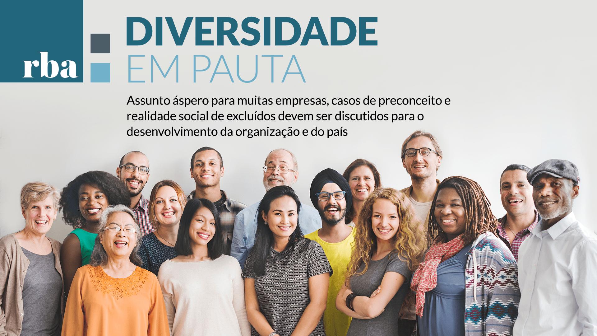 Diversidade é tendência para futuro e traz benefícios à empresa