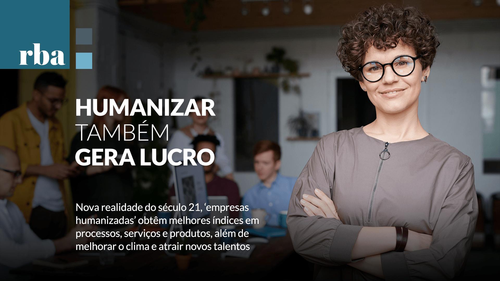 Read more about the article Empresas Humanizadas são sinônimo de modernidade e êxito nos negócios