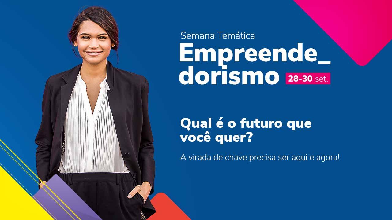 Read more about the article Vem aí a Semana Temática de Empreendedorismo. Você não perde por esperar!