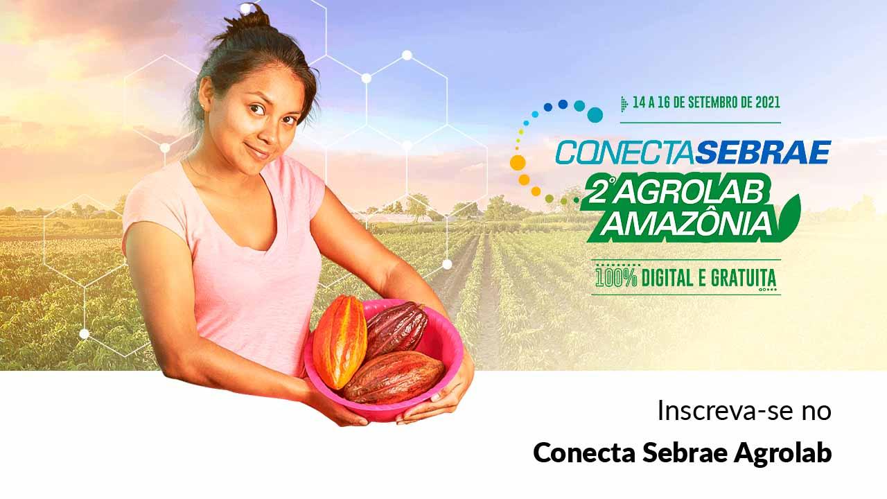 You are currently viewing Conecta Sebrae Agrolab é uma das maiores feiras do agronegócioda Amazônia